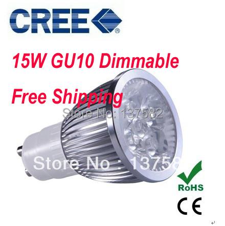 10pcs free shipping Ultra Bright Cree Dimmable GU10 led 15W Bulb GU10 Socket Led Lamp Led Light Led Spotlight AC85-265V CE/RoHS(China (Mainland))
