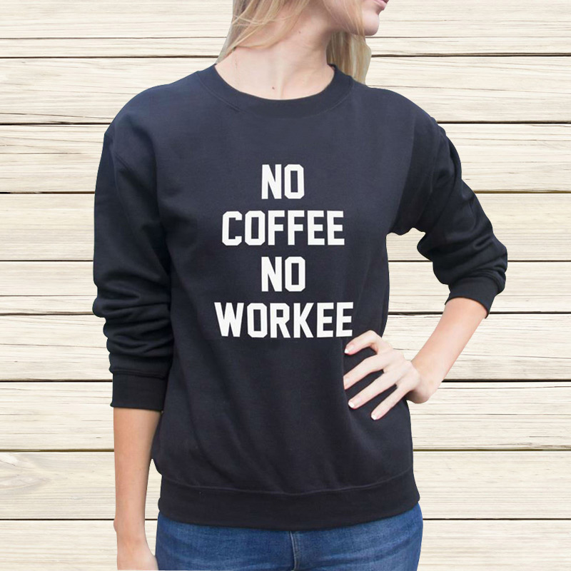 NO COFFEE NO WORKEE Letter Print Autumn Fashion Female Harajuku Jogging Tracksuits Vogue Pullover Hoodies Sweatshirt For Women(China (Mainland))