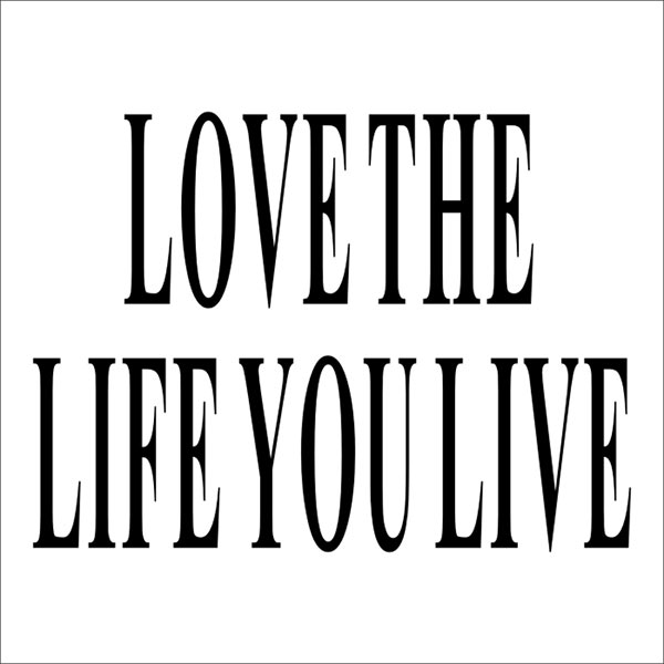 Simple wallpaper poster Letter Love the Life You Live Removable Wall Sticker Home Room Art Decor DIY Vinyl New(China (Mainland))