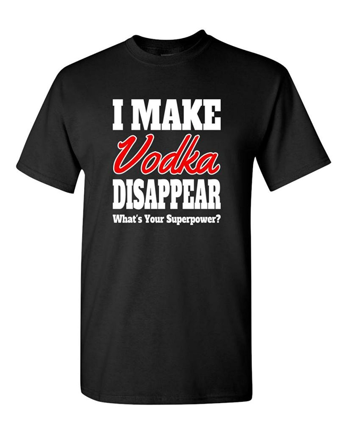 Make Vodka Disappear Funny DT Adult T-Shirt Tee