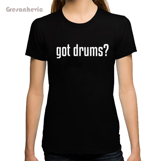 Got Drums Music New summer fashion cute Tops hipster cool girl Tees women's print T-shirt