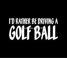 Wholesale 50 pcs/lot I'd Rather Be Driving A Golf Ball Vinyl Decal Car Window Truck Bumper Sticker 8 Colors(China (Mainland))