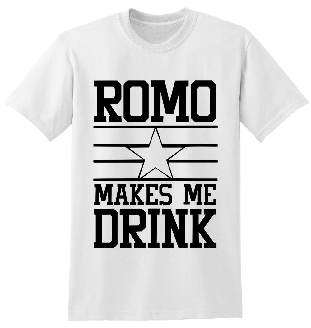 NEW Mens T-Shirt Cotton Romo Makes Me Drink T Shirts Men Star Dallas Football New Cowboys Season Mens Short Sleeve Tshirt O-Neck(China (Mainland))