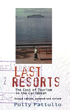Last Resorts: The Cost of Tourism in the Caribbean (Second E ; 2 ed.(China (Mainland))
