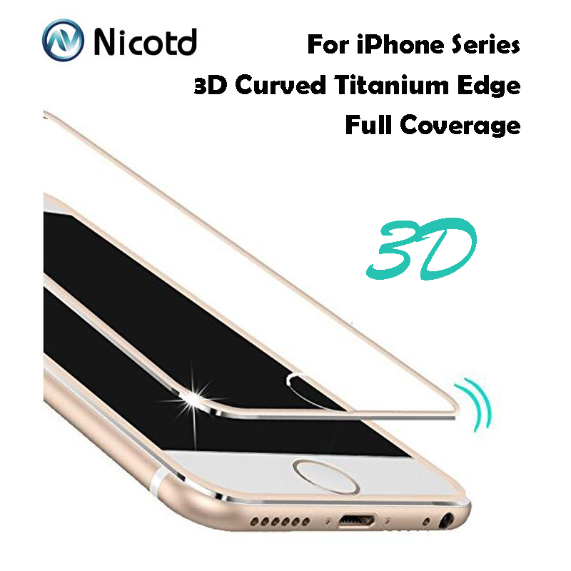 3D Curved Titanium Edge 9H 0.26m Tempered Glass Full Coverage For iPhone 6 6s Plus Protective Screen Protector Film For iPhone 7(China (Mainland))