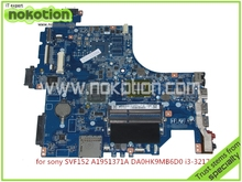 31HK9MB0020 A1951371A DA0HK9MB6D0 Laptop motherboard for sony vaio SVF15 SVF1521C6EW DDR3 core i3-3217U HM76 HD4000 Mainboard
