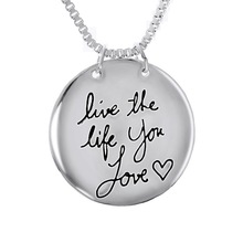 """Silver Plated """"Live the life you Love"""" Engraved Round Pendant Chain Necklace 1PC(China (Mainland))"""
