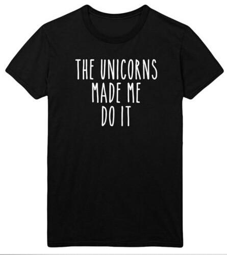 The Unicorns Made Me Do It T Shirt Magic Womens UK Brand Present(China (Mainland))