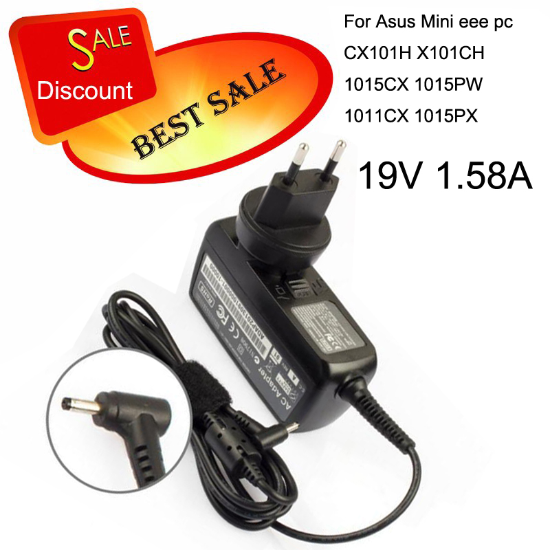 ac adapter 19v 1.58a power adapter For Asus Mini eee pc CX101H X101CH 1015CX 1015PW 1011CX 1015PX for asus laptop charger 30w(China (Mainland))
