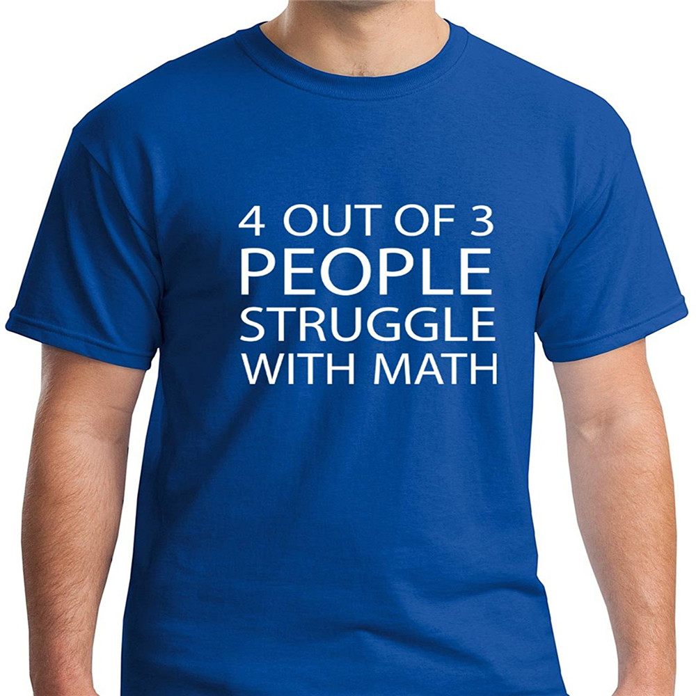 Shirt design brands - 2016 Fashion Brand Men S T Shirt Ja Design 4 Out Of 3 People Struggle With Math Humorous Men S Graphic Short Sleeve T Shirt