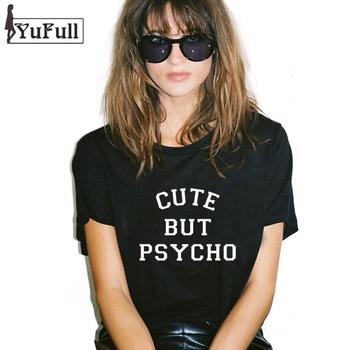 Harajuku 2017 Т Рубашки Женщины Топы Punk rock симпатичные но психо письмо Печати Футболка Femme Футболка Повседневная футболка О-Образным Вырезом Tumblr XL