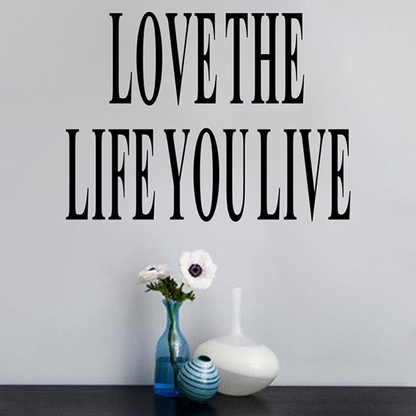 Simple poster Letter  Love the Life You Live Removable Wall Sticker Decal Home Room Art Decor DIY Vinyl