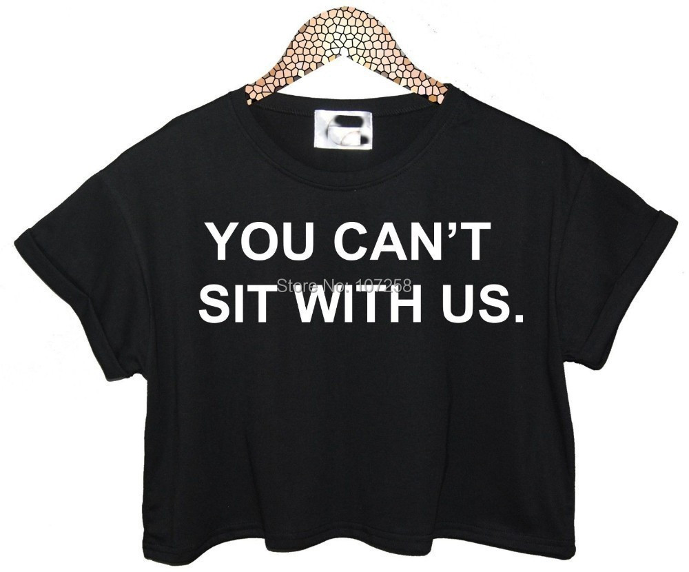 2015 Summer Plus Size Women's Clothing YOU CANT SIT WITH US American Fashion Funny Swag T-Shirt Women Couple T shirts Crop top(China (Mainland))