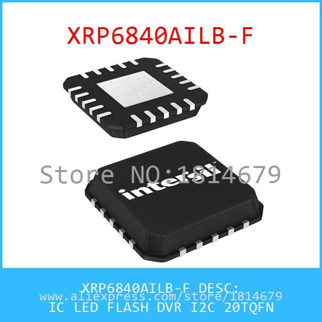 Integrated Circuit XRP6840AILB-F IC LED FLASH DVR I2C 20TQFN 6840 XRP6840AILB 1pcs(China (Mainland))