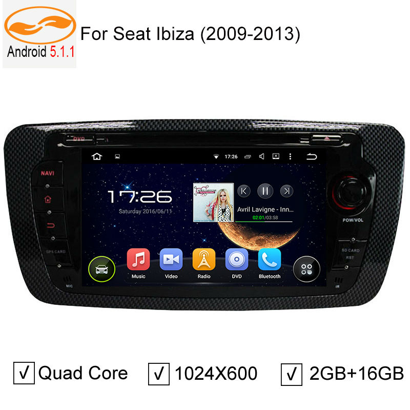Android 5.1.1 Quad Core Car DVD Player for Seat Ibiza 2009-2013 with Radio Bluetooth GPS Support 3G / 4G WiFi Ipod RDS(China (Mainland))