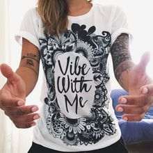 European T shirt Summer Women 2016 Vibe With Me Print Punk Rock Fashion Graphic Tees Women Designer Clothing(China (Mainland))