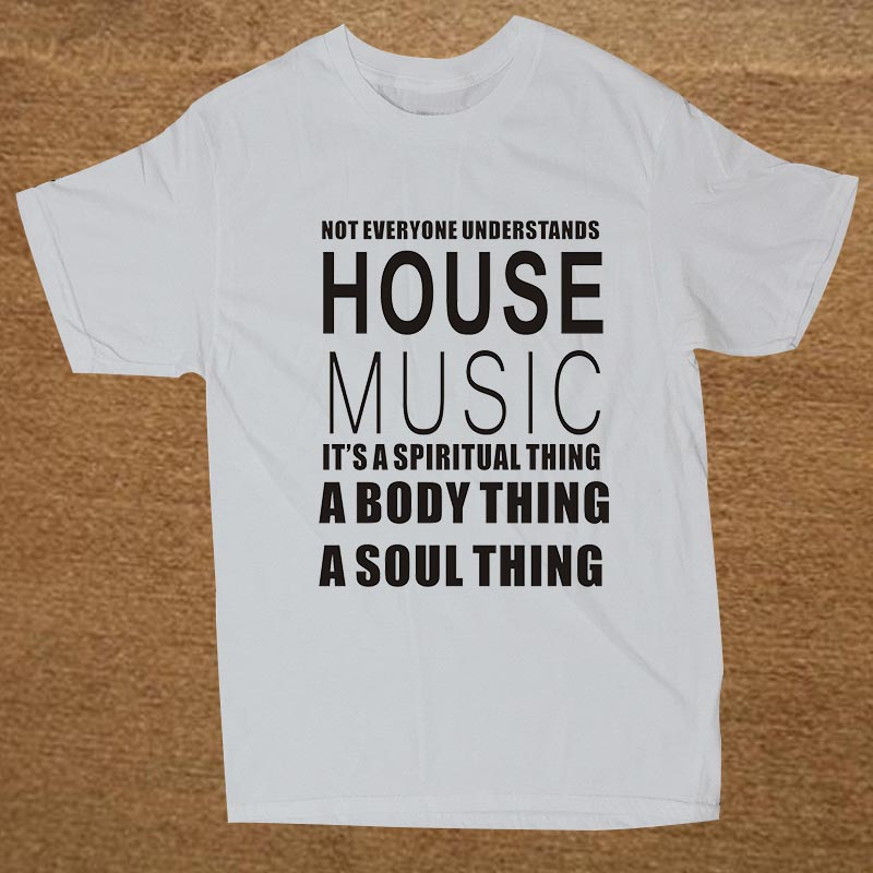 New Funny HOUSE MUSIC DJ NOT EVERYONE UNDERSTANDS TECHNICS T Shirt Men Funny Tshirt Man Clothing Short Sleeve Camisetas T-shirt