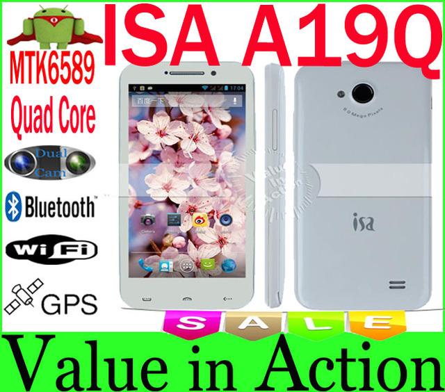 4.7 inch ISA A19Q  MTK6589 Quad Core Smart Phone QHD IPS Screen 1GB RAM 4GB ROM  Android4.1 3G GPS Bluetooth Dual Camera 8.0MP
