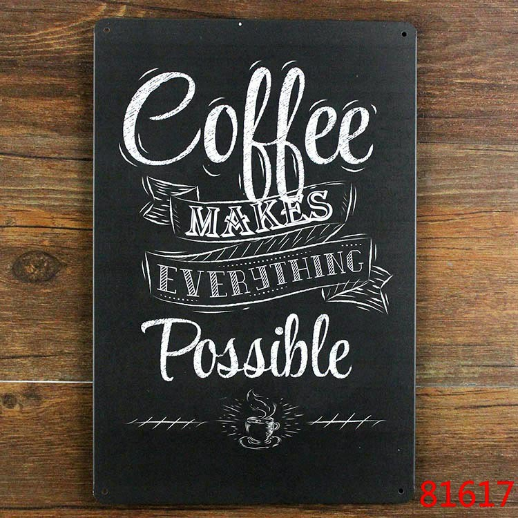 2015 Coffee makes everything possible decorative Tin wall plaque gift neon bar signs(China (Mainland))