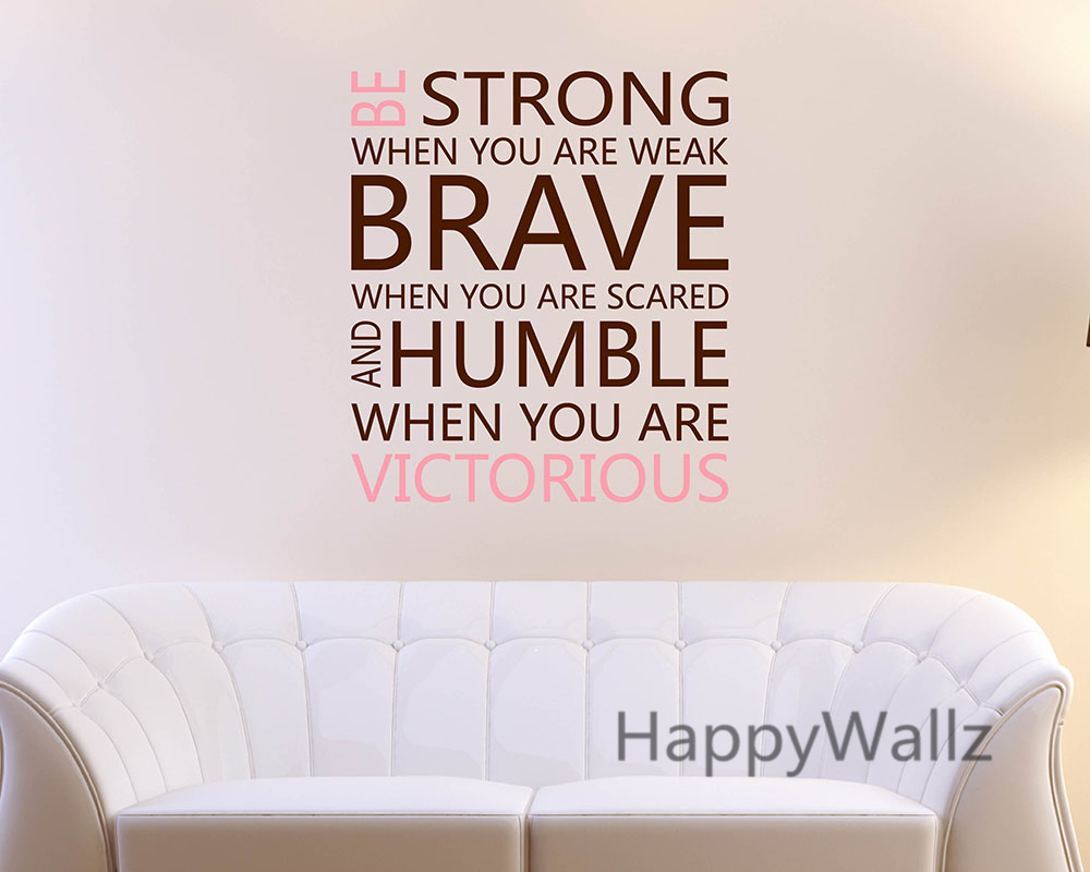 Be strong brave humble motivational quote wall sticker diy for Home wallpaper quotes