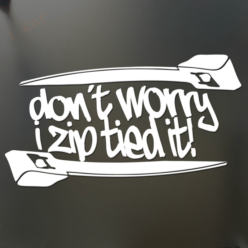 Funny car decal sickers - Don't worry i zip tied it Funny Sticker JDM race car truck window decal(China (Mainland))