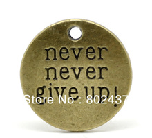 """hot- 20PCs Antique Bronze Round, """"never never give up"""" Message Charm Pendants  20mm( 6/8""""), B19846(China (Mainland))"""