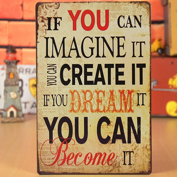Imagine It, Dream It, Become It