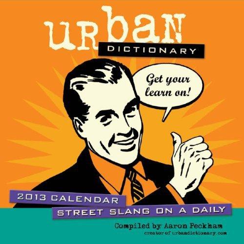Urban Dictionary 2013 Day-to-Day Calendar: Street Slang on(China (Mainland))