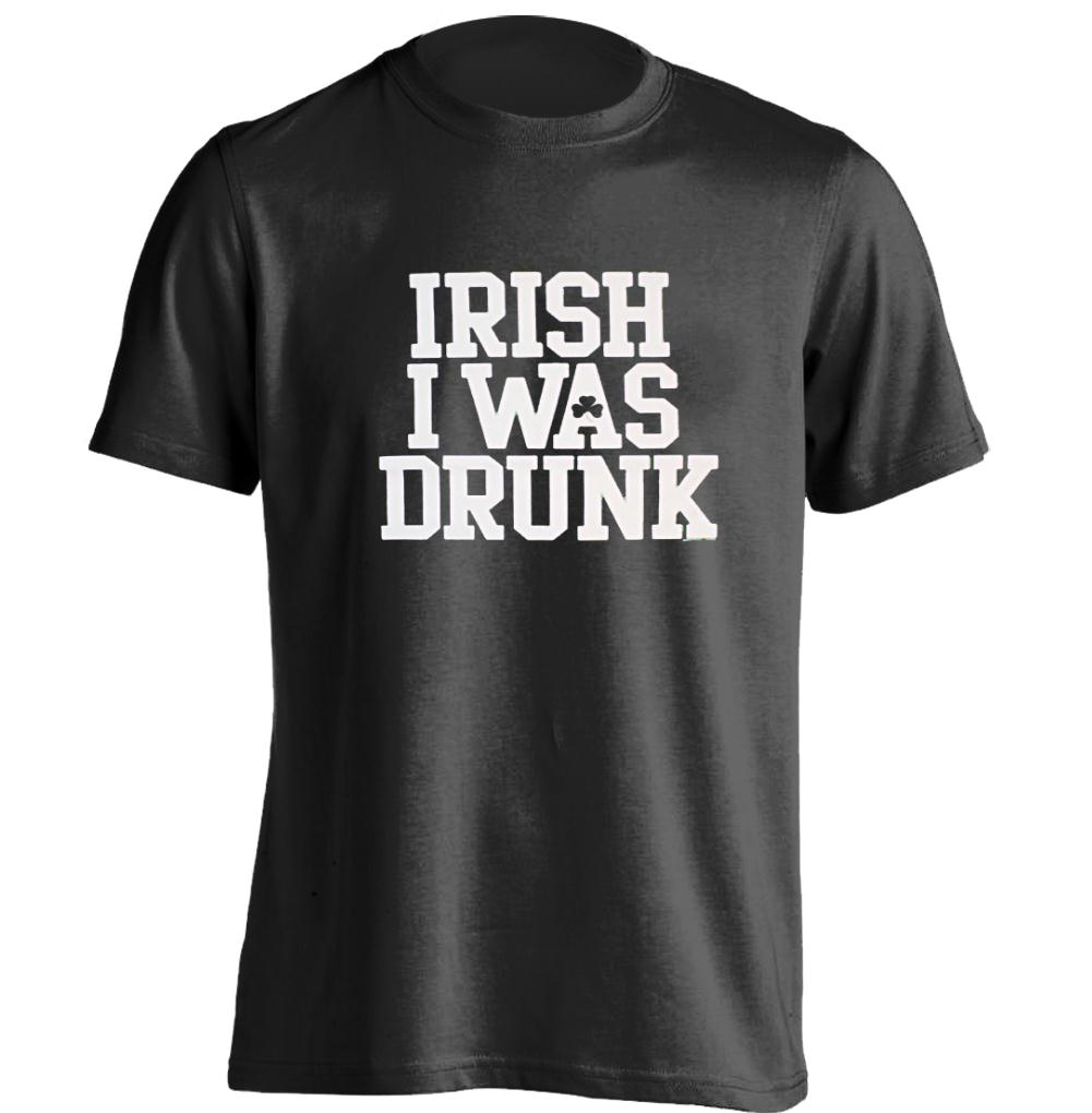 St Patricks Day Irish i were Drunk Mens & Womens Personalized T Shirt(China (Mainland))