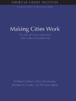 Making Cities Work: Role of Local Authorities in the Urban E(China (Mainland))