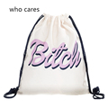 Who Cares 3D Printing Bitch Mochila Feminina Backpack Women Fashion daily Shopping Casual Drawstring Bag Girl