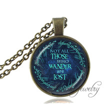 Not All Those Who Wander Are Lost Necklace,Movie Hobbit Quote Pendant,bilbo baggins Glass Pendant Necklace Women & Men