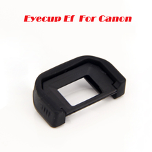 Buy Eyecup Ef Rubber Canon EOS 760D 750D 700D 650D 600D 550D 500D 100D 1200D 1100D 1000D Eye piece Viewfinder Goggles for $1.38 in AliExpress store