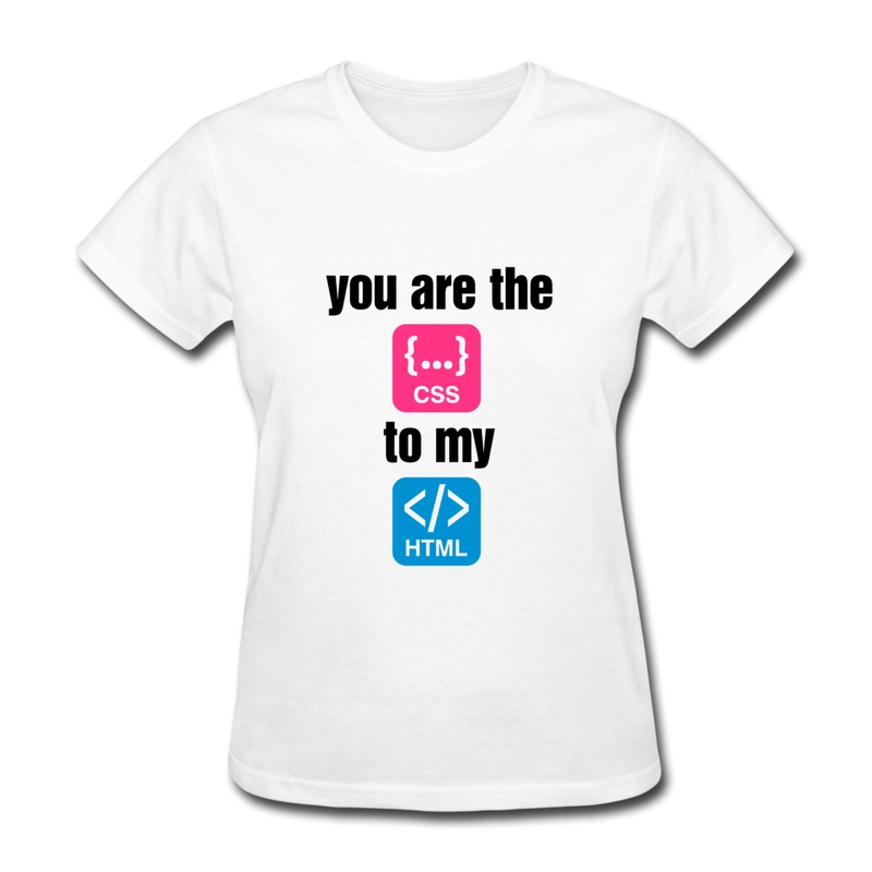 T Shirt Women's Round Neck You Are The Css to my code HTML internet cool 4 Customized T-Shirts for Girls Promotion Sale(China (Mainland))