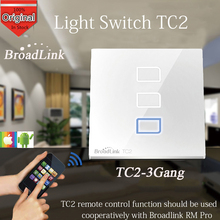 Broadlink TC2 3 Gang,Switch Relay, Wireless Remote Control Network Wifi Wall Light Touch Switch 433MHZ Smart Home Automation