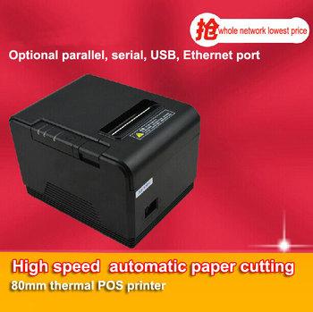 Высокое качество Оригинала 80 мм резак Термальный чековый Pos принтер принтер Кухни Принтеров с Параллельным/Последовательные Порты/Ethernet