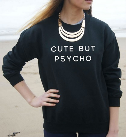 Harajuku Women Sweatshirt Jumper CUTE BUT PSYCHO Letters Print Casual Hoody For Lady Hipster Street Black White(China (Mainland))