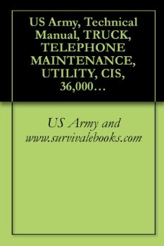 US Army, Technical Manual, TRUCK, TELEPHONE MAINTENANCE, UTI...(China (Mainland))