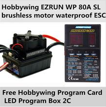 2016 new genuine produc Hobbywing EZRUN WP 80A SL brushless motor waterproof ESC for 1/10 car +free Program Card LED Program Box(China (Mainland))