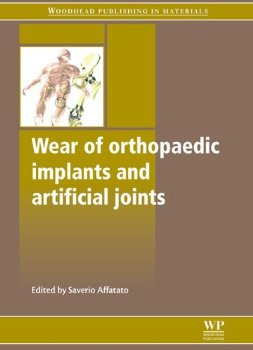 Wear of Orthopaedic Implants and Artificial Joints (Woodhead... 1 ed.(China (Mainland))