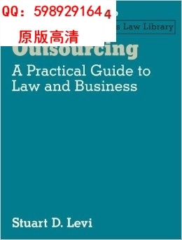 Outsourcing: A Practical Guide to Law and Business ((China (Mainland))