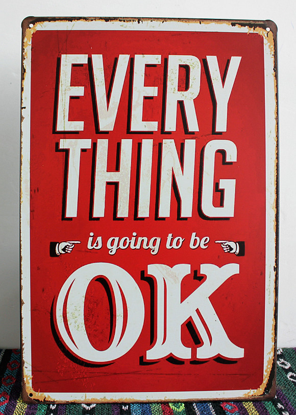 Free shipping! Vintage Home Decoration Metal Craft Everything is going to be OK paintings Tray Bar Decor Wall Metal poster 20*30