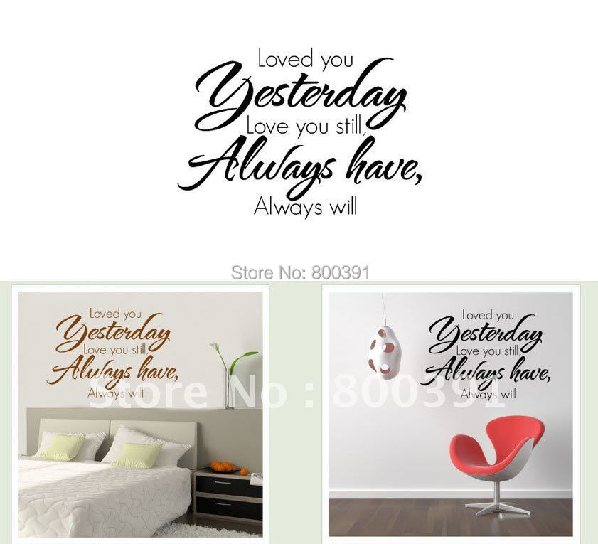 Decorative Wall Decal Quotes : Free shipping quot loved you yesterday decorative quotes