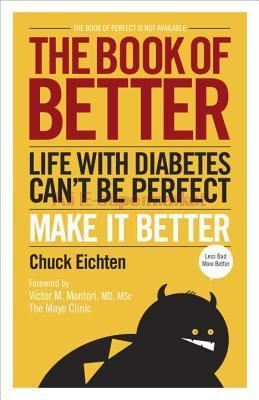 The Book of Better: Life with Diabetes Can't Be Perfect. Make It Better.(China (Mainland))